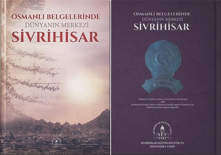 Osmanlı Belgelerinde Dünyanın Merkezi Sivrihisar
